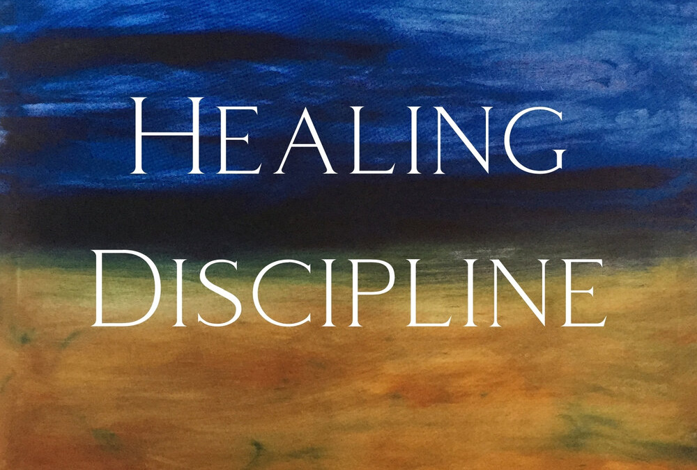 Windhorse Journal Entry #065: Walking the Path of Healing Discipline