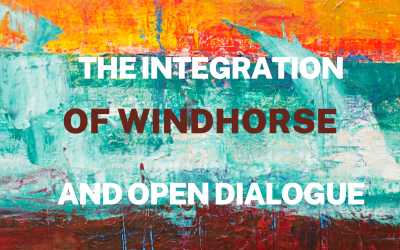Windhorse Journal entry #070: The Integration of Windhorse and Open Dialogue